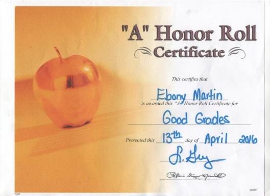 Ebony Martin April 13, 2016 Honor Roll Certificate
